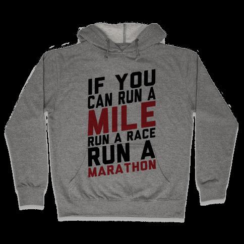 If You Can Run Hooded Sweatshirt