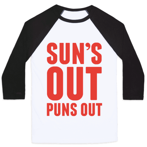 Suns Out Puns Out Baseball Tee