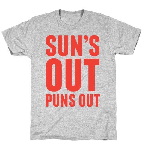 Suns Out Puns Out T-Shirt