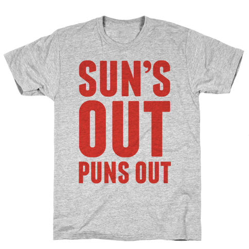 Suns Out Puns Out Mens T-Shirt