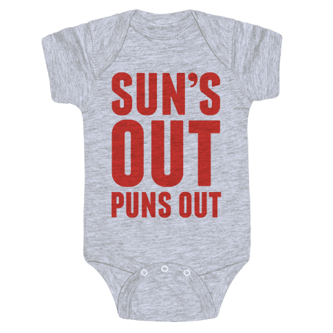Suns Out Puns Out Baby Onesy