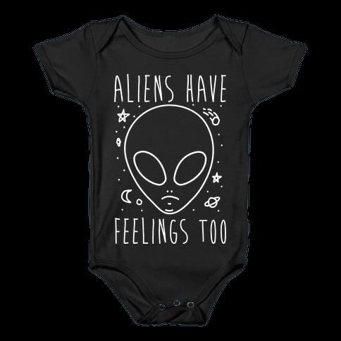 Aliens Have Feelings Too Baby Onesy