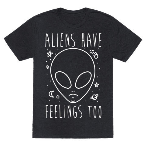 Aliens Have Feelings Too