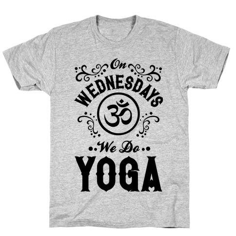 dc8e1fdc2 On Wednesday We Do Yoga T-Shirt