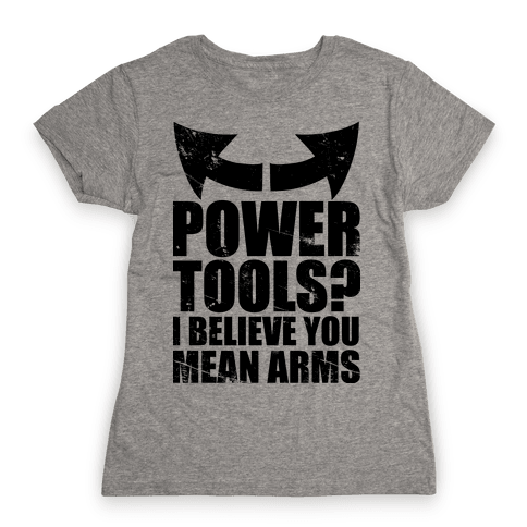 Power Tools Womens T-Shirt