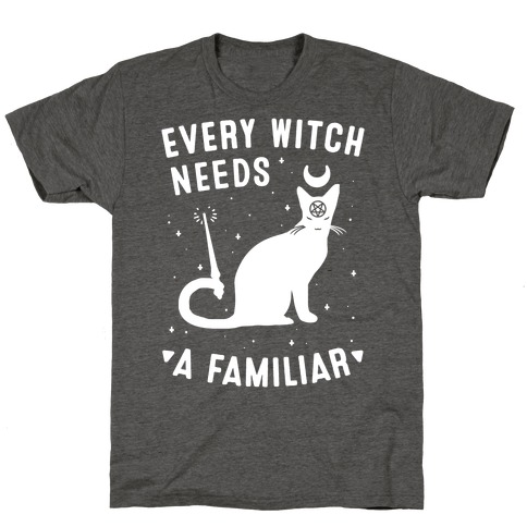 Every Witch Needs a Familiar T-Shirt