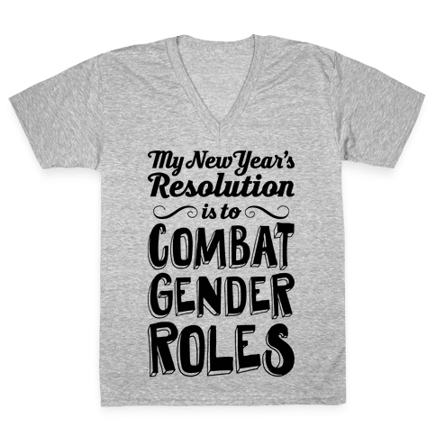 My New Year's Resolution Is To Combat Gender Roles V-Neck Tee Shirt