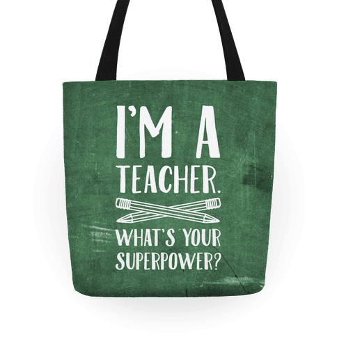 Tote Bag I M A Teacher What S Your Super