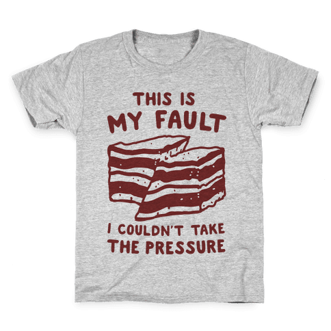 This Is My Fault Kids T-Shirt