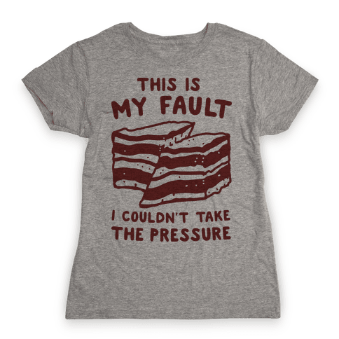This Is My Fault Womens T-Shirt