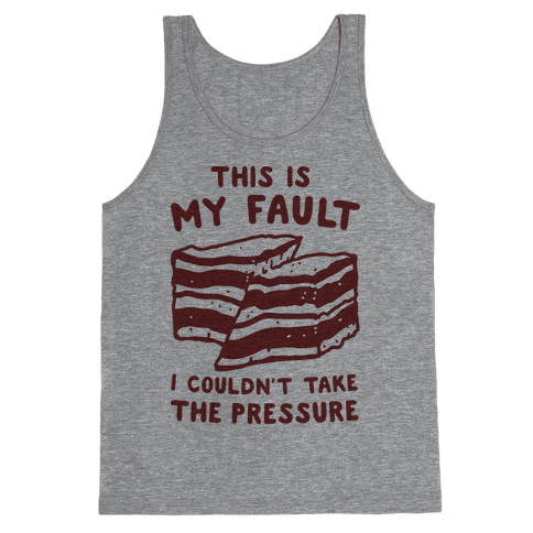 This Is My Fault Tank Top