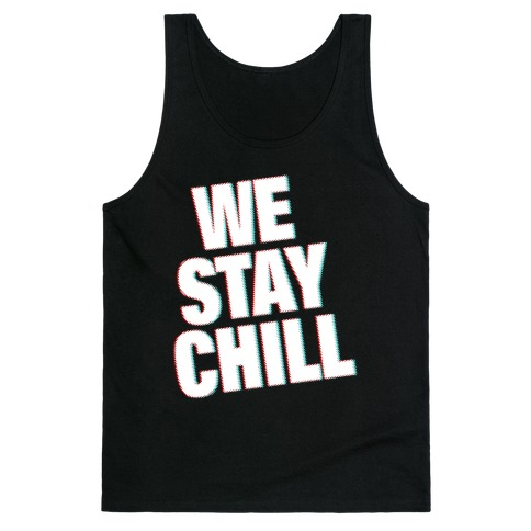 Chill stay