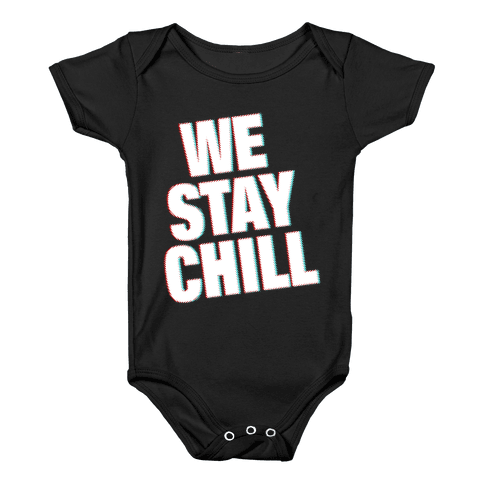 We Stay Chill Baby Onesy