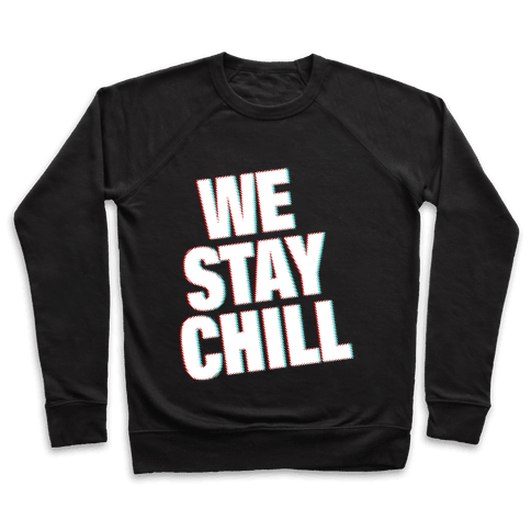 We Stay Chill Pullover