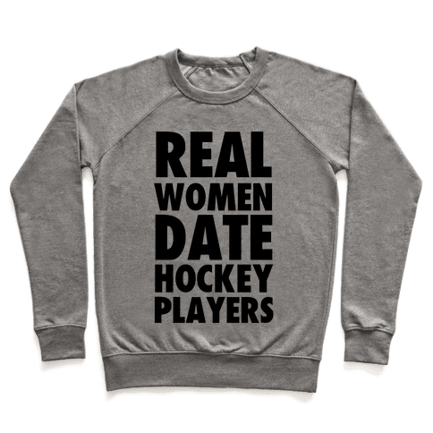 Real Women Date Hockey Players Pullover