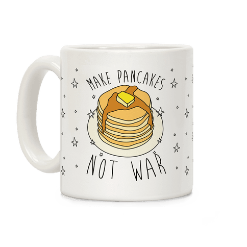 Make Pancakes Not War Coffee Mug