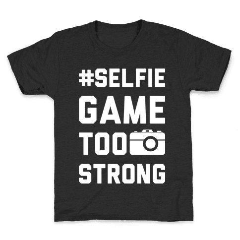 Selfie Game Too Strong Kids T-Shirt