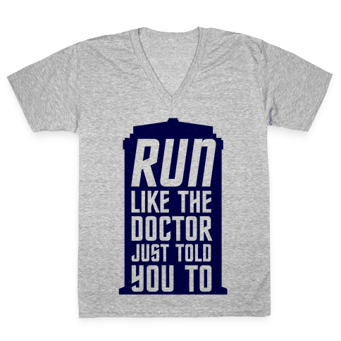 Run Like The Doctor Just Told You To V-Neck Tee Shirt
