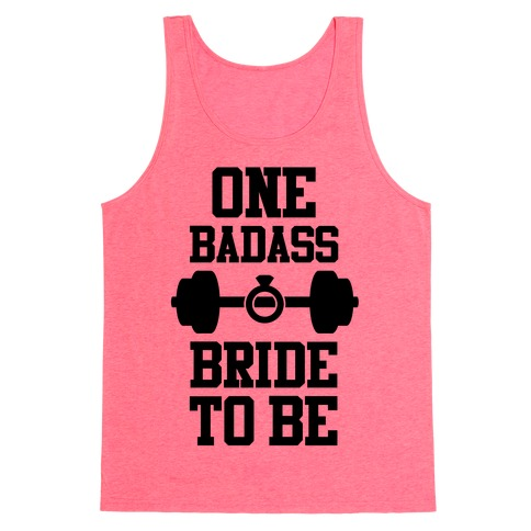 One Badass Bride To Be Tank Top