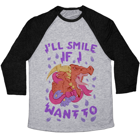 I'll Smile if I Want To! Baseball Tee