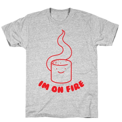 I'm On Fire T-Shirt