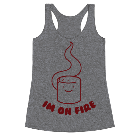 I'm On Fire Racerback Tank Top