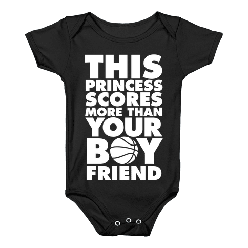 This Princess Scores More Than Your Boyfriend (Basketball) Baby Onesy