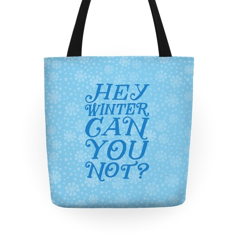 Winter Can You Not? Tote