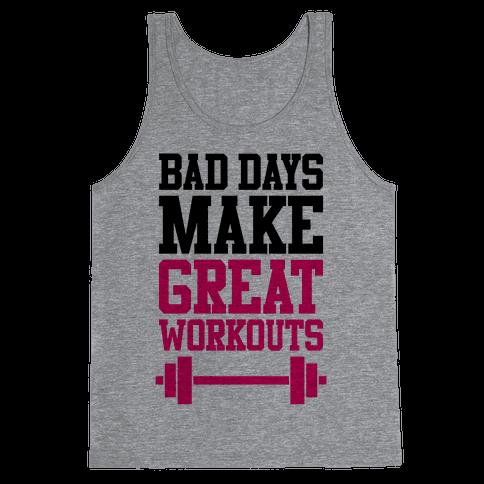 Bad Days Make Great Workouts Tank Top
