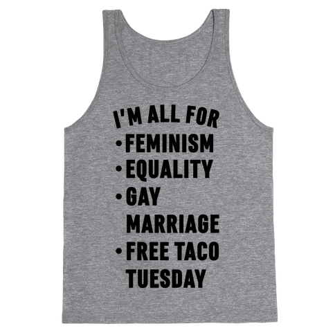 I'm All For Feminism Equality Gay Marriage Free Taco Tuesday Tank Top