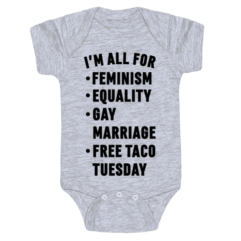 I'm All For Feminism Equality Gay Marriage Free Taco Tuesday Baby Onesy