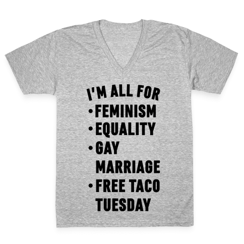 I'm All For Feminism Equality Gay Marriage Free Taco Tuesday V-Neck Tee Shirt