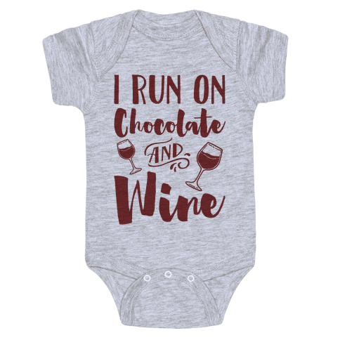 I Run On Chocolate And Wine Baby Onesy