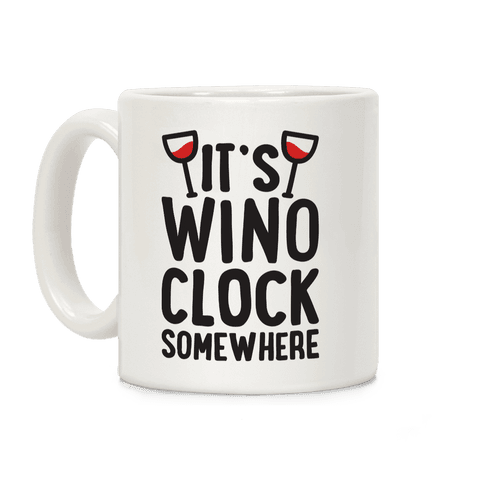 It's Wino-clock Somewhere! Coffee Mug