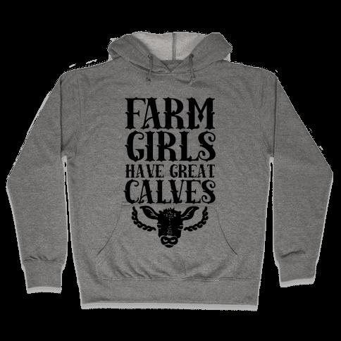 Farm Girls Have Great Calves Hooded Sweatshirt