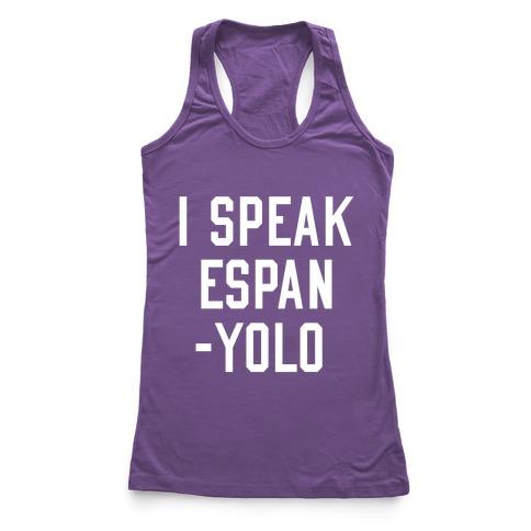 I Speak Espanyolo Racerback Tank Top