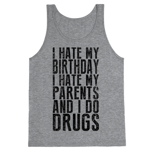 I Hate My Birthday (Tank) Tank Top