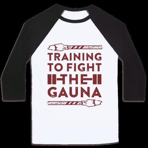 Training to Fight the Gauna Baseball Tee