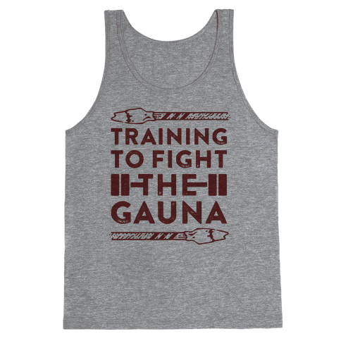 Training to Fight the Gauna Tank Top