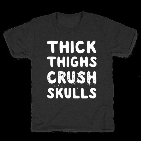 Thick Thighs Crush Skulls Kids T-Shirt
