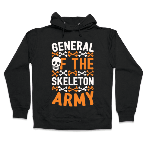 General Of The Skeleton Army Hooded Sweatshirt