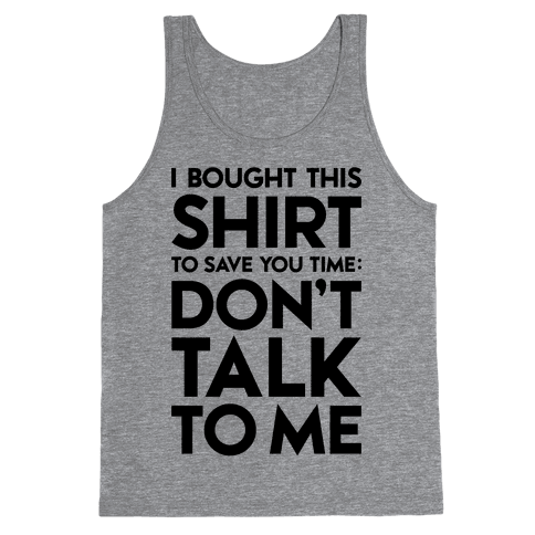 Don't Talk To Me Tank Top