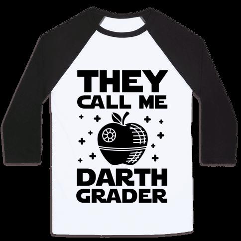They Call Me Darth Grader Baseball Tee