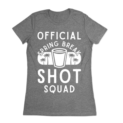 Official Spring Break Shot Squad Womens T-Shirt