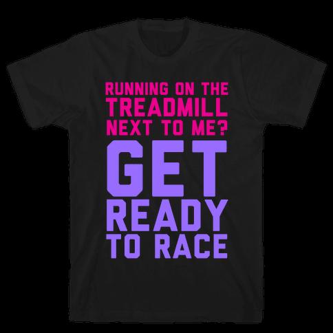 Running on the Treadmill? Mens T-Shirt