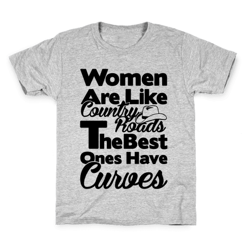 Women Are Like Country Roads Kids T-Shirt