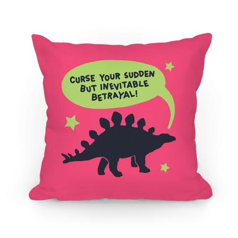 Curse Your Sudden But Inevitable Betrayal (Steggy) Pillow