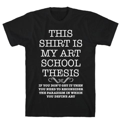 Art School Thesis T-Shirt