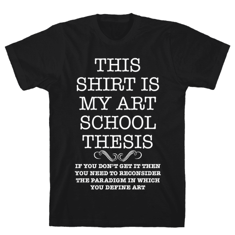Art School Thesis Mens T-Shirt