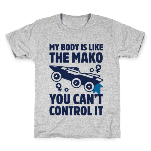 My Body Is Like the Mako Kids T-Shirt